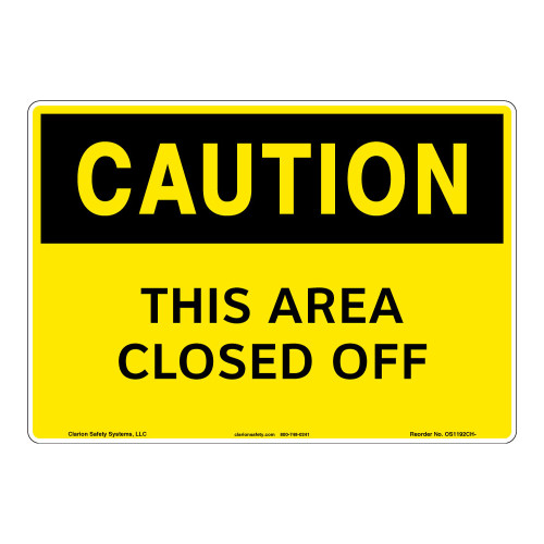 Caution/This Area Closed Off Sign (OS1192CH-)