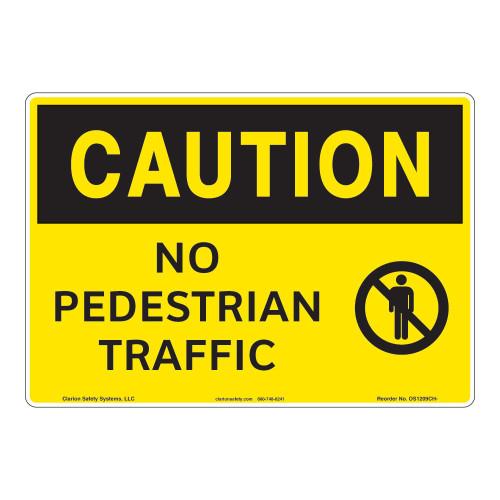 Caution/No Pedestrian Traffic Sign (OS1209CH-)