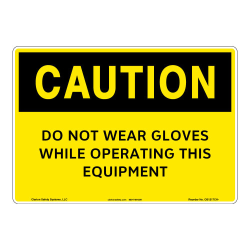 Caution/Do Not Wear Gloves Sign (OS1217CH-)