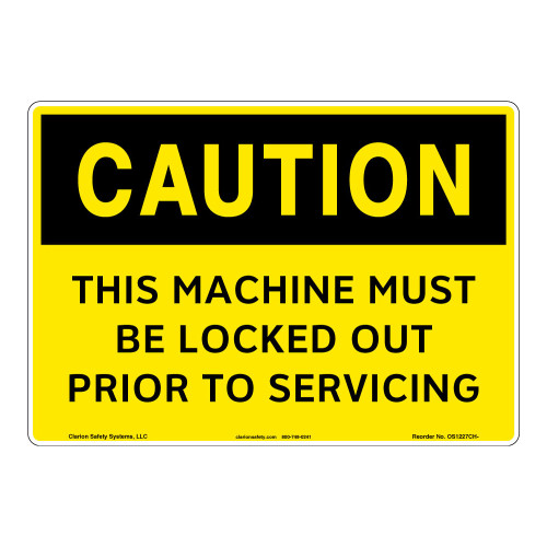 Caution/Machine Must Be Locked Out Sign (OS1227CH-)