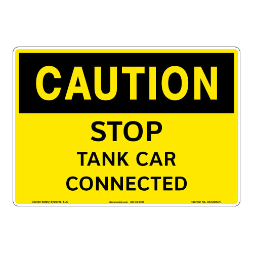 Caution/STOP - Tank Car Connected Sign (OS1230CH-)