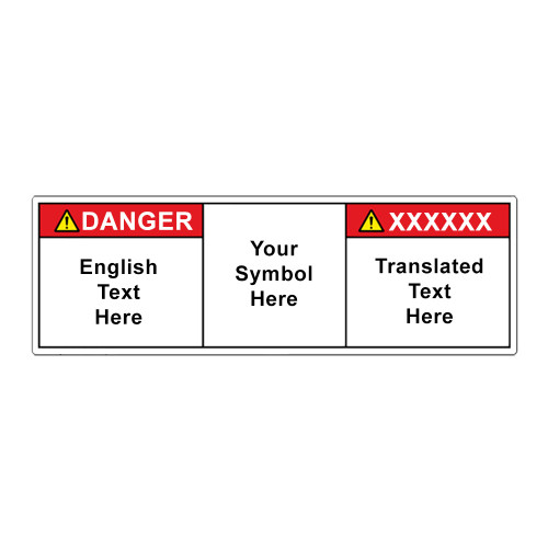 Custom Bilingual Danger Label