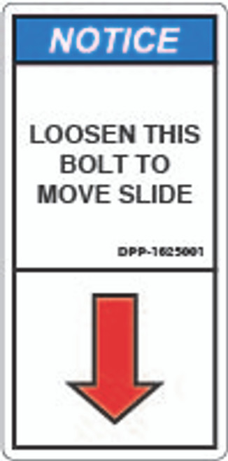 Notice/Loosen This  Bolt (DPP-1625001)