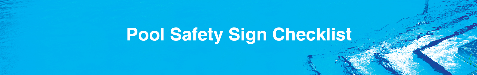 Pool Safety Sign Checklist Header Image