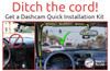 Ditch the cord! No more distracting cord in your way for your dashcam. Simple and painless to install.