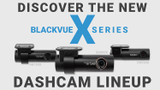 The BlackVue X Series of Dashcams is Here!