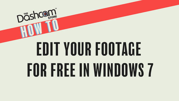 How To Edit Dashcam Footage on Windows 7 Using Free Software