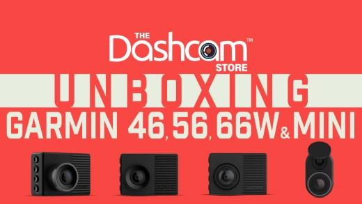 Unboxing the Garmin 46, 56, 66W, & Mini Dash Cams