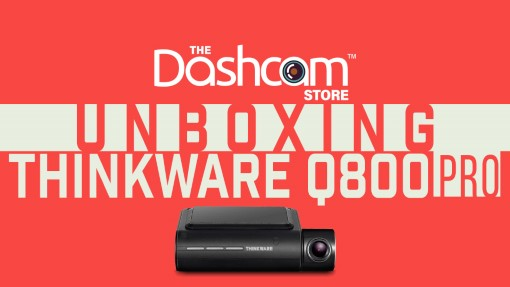Unboxing The New 2K QuadHD Thinkware Q800 Pro Dashcam System