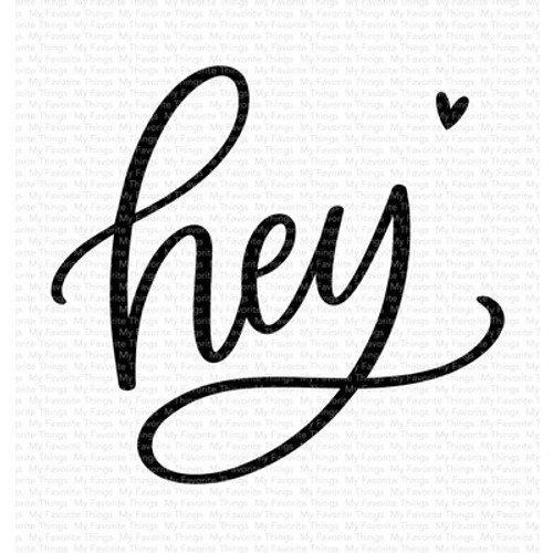 My Favorite Things: Clear Stamp, Hey