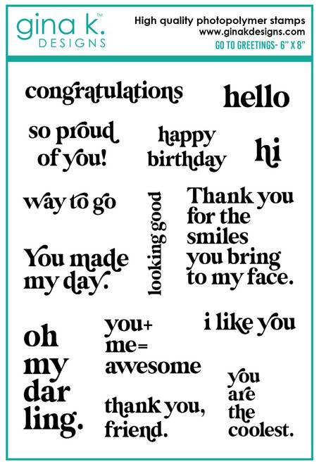 Gina K Designs: Clear Stamp, Go To Greetings