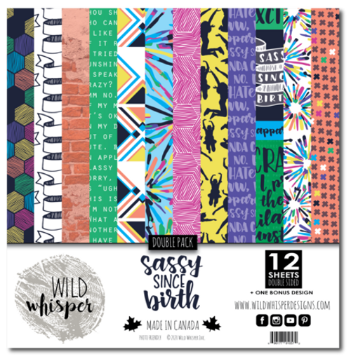 Wild Whisper Designs: 12x12 Double Paper Pack - Sassy Since Birth