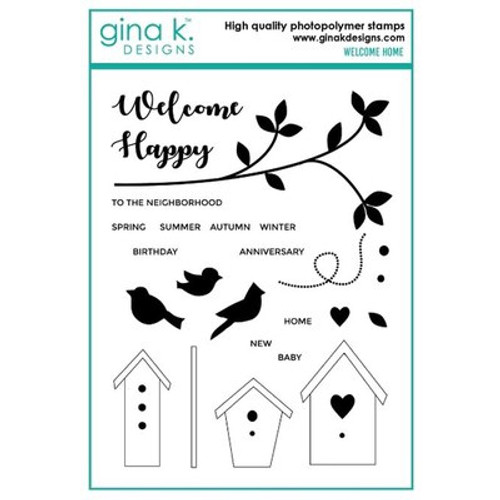 Gina K Designs: Clear Stamp, Welcome Home
