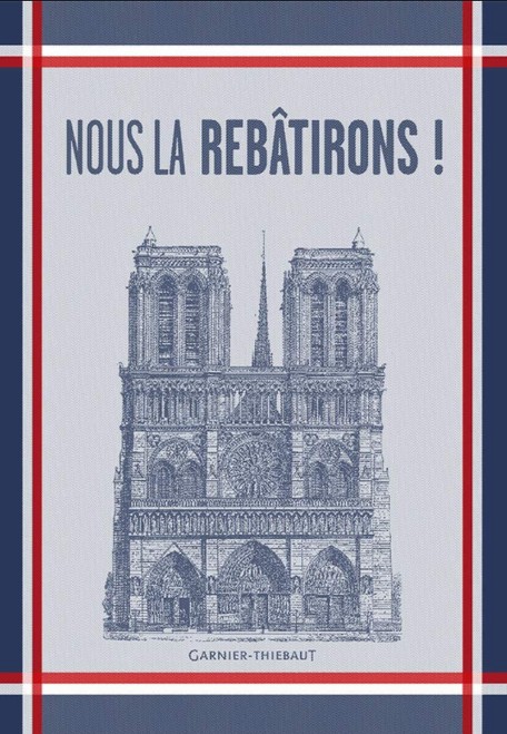 Nous la Rebatirons, Notre Dame Kitchen Towel