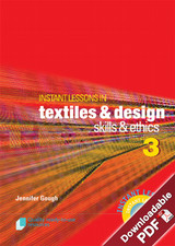 Instant Lessons in Textiles and Design - Book 3 - Skills and Ethics