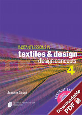 Instant Lessons in Textiles and Design - Book 4 - Design Concepts