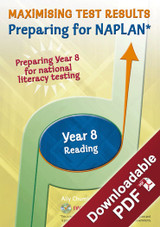 Maximising Test Results - Preparing for NAPLAN*- Year 8 Reading