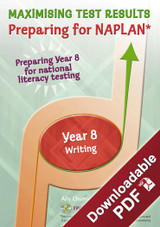 Maximising Test Results - Preparing for NAPLAN*- Year 8 Writing