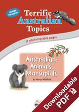 Terrific Australian Topics - Australian Animals: Marsupials - Lower Primary