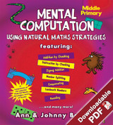 Mental Computation - Using Natural Maths Strategies - Middle Primary