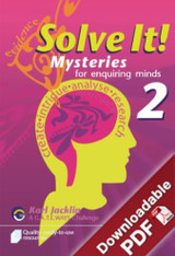 Solve It! Mysteries for Enquiring Minds - Book 2