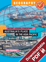 Instant Lessons PowerPoint - Geography - Australia's place in the Asia Pacific
