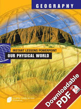 Instant Lessons PowerPoint - Geography - Our Physical World