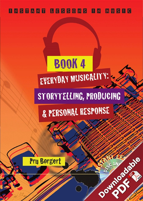 Instant Lessons in Music - Book 4 - Everyday Musicality: Storytelling, Producing and Personal Response