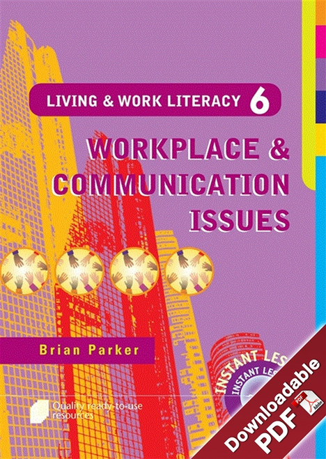 Living & Work Literacy - Book 6 - Workplace & Communication Issues