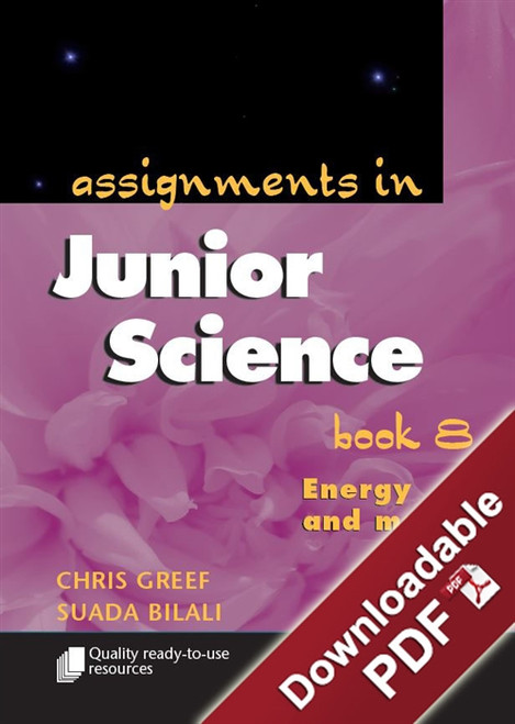 Assignments in Junior Science - Book 8 - Energy and Matter
