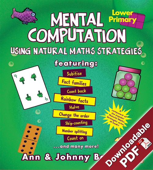 Mental Computation - Using Natural Maths Strategies - Lower Primary
