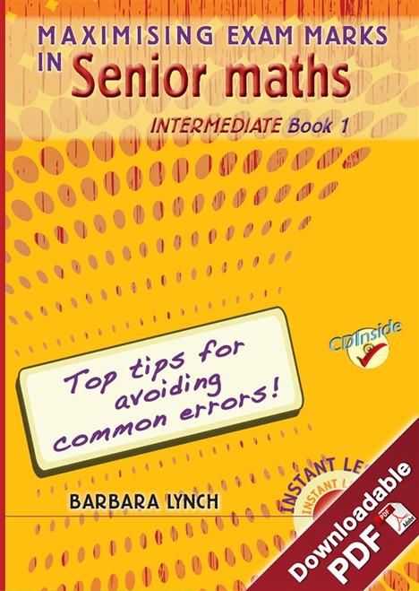 Maximising Exam Marks in Senior Maths - Intermediate - Book 1