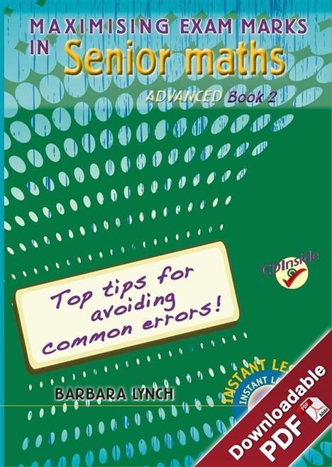 Maximising Exam Marks in Senior Maths - Advanced - Book 2