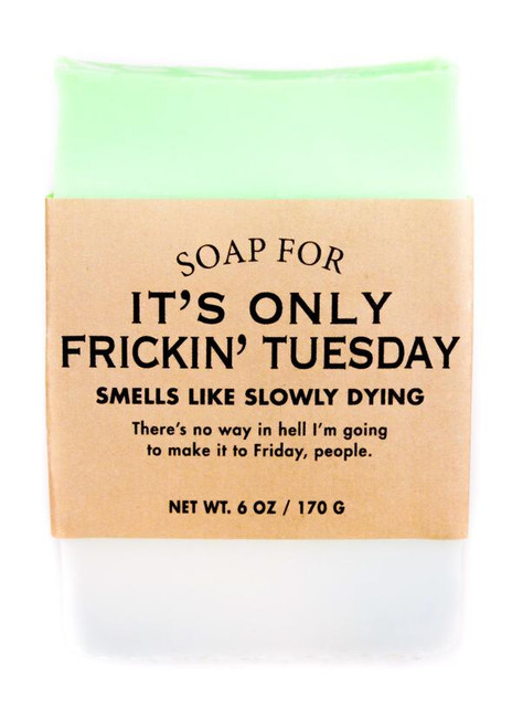 Soap for IT'S ONLY FRIKIN TUESDAY