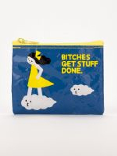 Bitches get stuff done coin bag