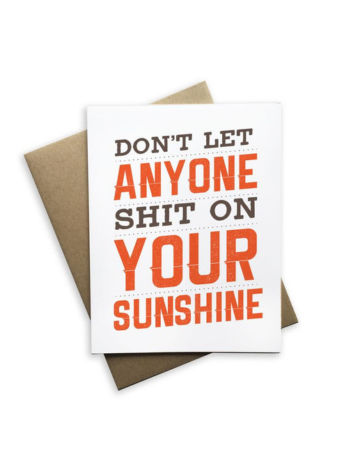 Don't let anyone shit on your sunshine card