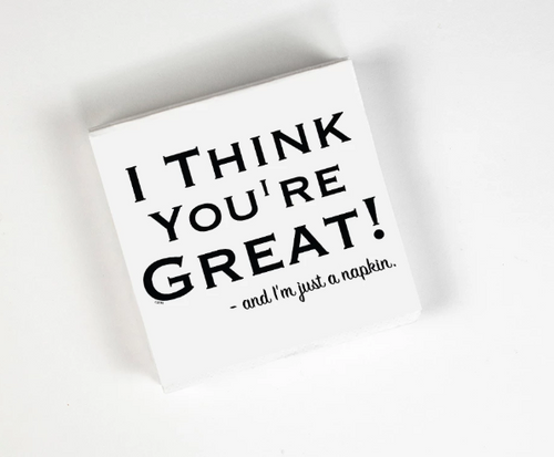I think you're great napkin