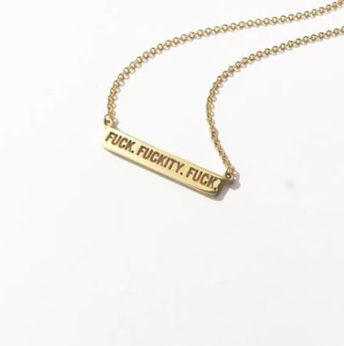 Fuck fuckity fuck gold bar necklace