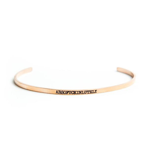 Absofuckinlutely rose gold bangle
