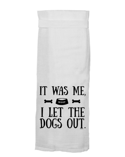 It was me I let the dogs out towel