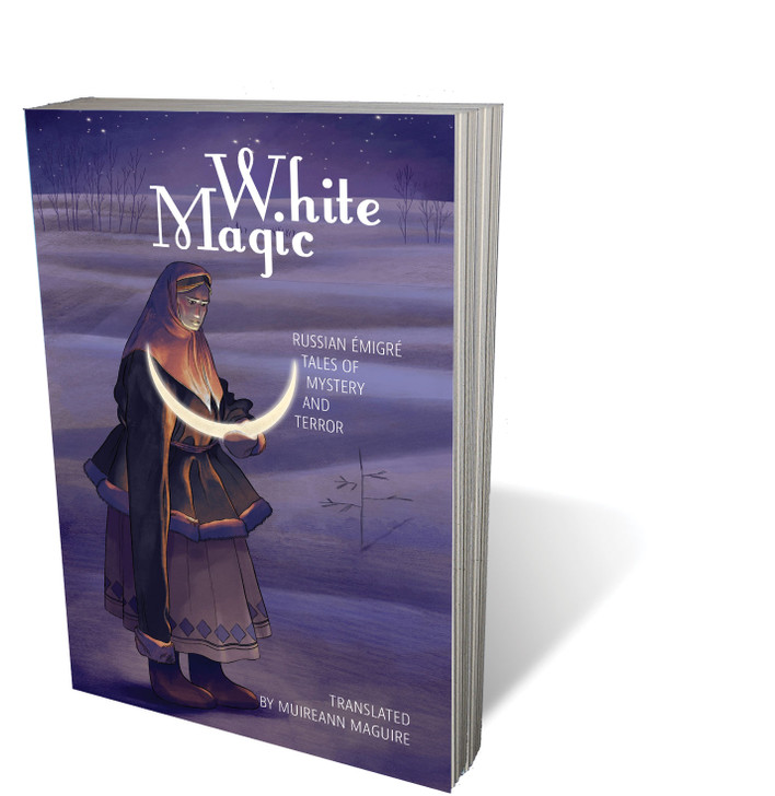 White Magic: Russian Émigré Tales of Mystery and Terror