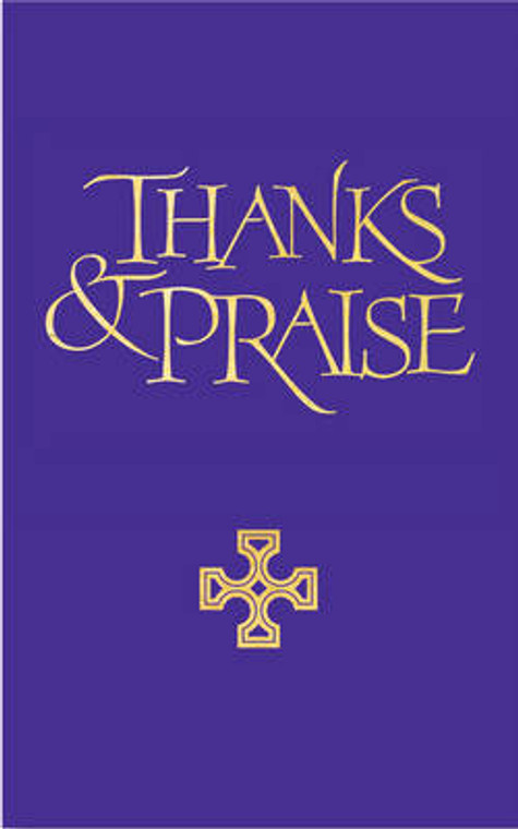 Thanks and Praise: A Supplement to the Church Hymnal (Words Only)