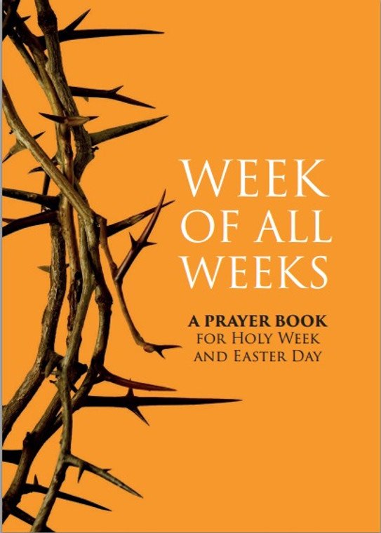 Week of all Weeks: A Prayer Book for Holy Week and Easter Day