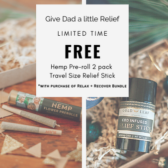 Gold Leaf Collection Father's Day Bundles - Free Travel Size Relief Stick & Hemp Pre-roll 2 pack
