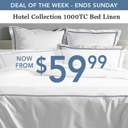 Deal of the week - Hotel Collection from $59.99