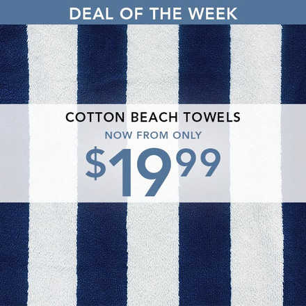 Deal of the week - beach towels from $19.99