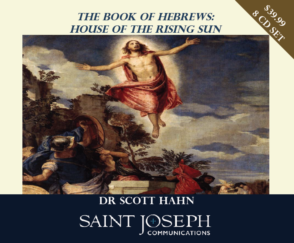The Book of Hebrews: House of the Rising Sun - Dr Scott Hahn - St Joseph Communications (8 CD Set)