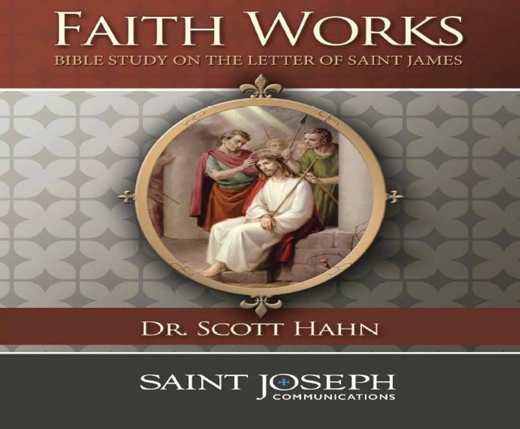 Faith Works: Bible Study on the Letter of Saint James - Dr. Scott Hahn - St Joseph Communications (6 CD Set)