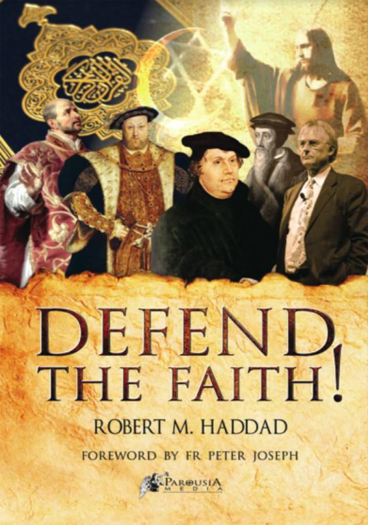 Defend the Faith! - Robert Haddad (Paperback)