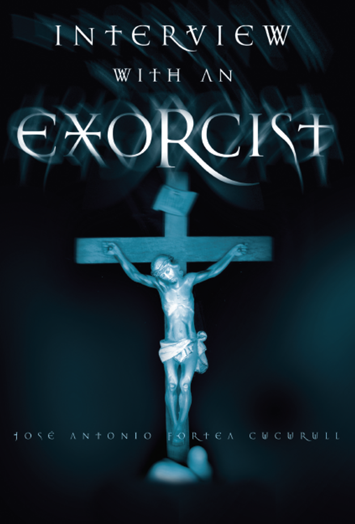 Interview with an Exorcist - Fr. Jose Antonio Fortea Cucurull - St Joseph Communications (DVD)